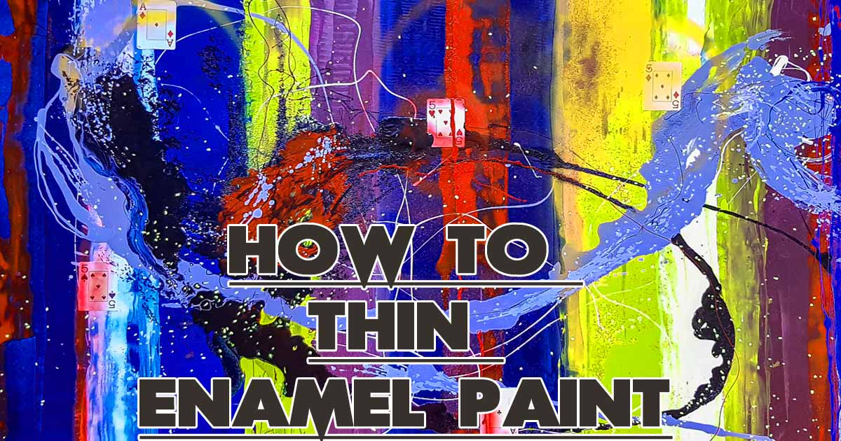 How To Thin Enamel Paint