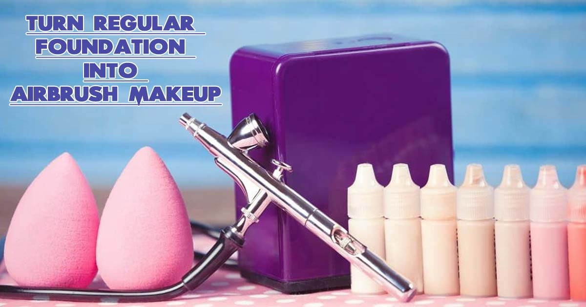 Turn Regular Foundation into Airbrush Makeup
